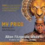 My Pride Mastering Life's Daily Performance by Alton Fitzgerald White audiobook
